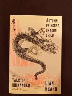 Lian Hearn's Tale of Shikanako: Autumn Princess Dragon Child (Inclusive of Postage fee)
