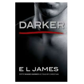 Ebook Darker: Fifty Shades Darker as Told by Christian - E L James