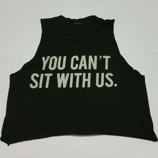 "Cropped Tank ""You Can't Sit with Us"" Mean Girls Top"