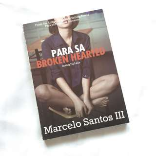 Para Sa Broken Hearted Isang Nobela by Marcelo Santos III