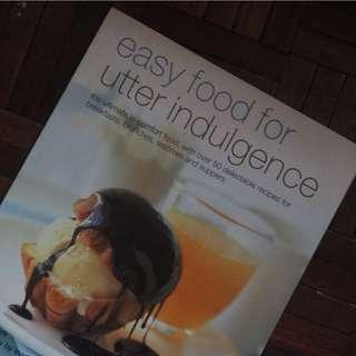"""""""Easy Food for Utter Indulgence """""""