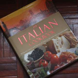 The Italian Cookbook : The Practical Guide to Preparing and Cooking Delicious Italian Meals