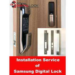 Installation Services for Samsung Mortise Digital Lock (P728/P718/930/920/910) at $150 (Call 8782 8818)