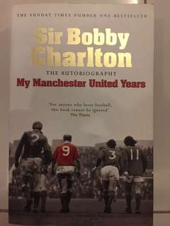 Sir Bobby Charlton - The Autobiography Man U Years