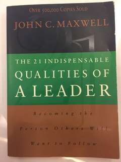 21 Indispensible Qualities of A Leader