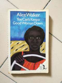 Alice Walker - Cant keep a good woman down