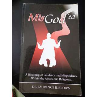 MidGod'ed: A Roadmap of Guidance and Misguidance Within the Abrahamic Religions