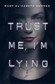 Trust Me I'm Lying by Mary Elizabeth Summer