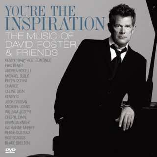CD + DVD David Foster – You're The Inspiration: The Music Of David Foster & Friends