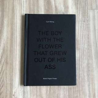 SIGNED, LIMITED EDITION — The Boy With The Flower That Grew Out Of His Ass