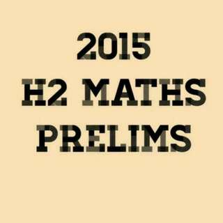 H2 Math Prelim Papers From Top Schools like RI, HCI
