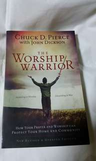 The Worship Warrior: how your prayer and worship can protect your home and community