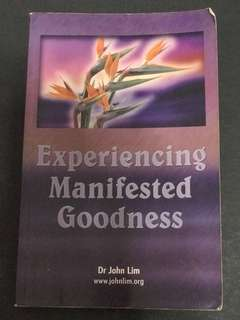 🚚 Experiencing Manifested Goodness by Dr John Lim