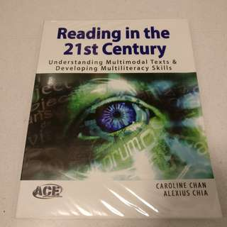 Reading in the 21st Century: Understanding Multimodal Texts & Developing Multiliteracy Skills