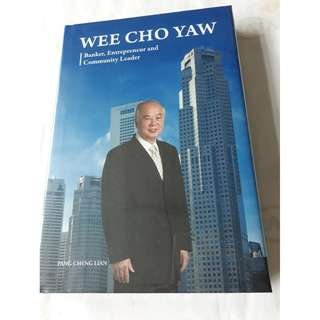 Wee Cho Yaw - Banker, Entrepreneur and Community Leader