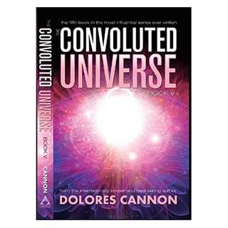 The Convoluted Universe - Book Five Kindle Edition by Dolores Cannon  (Author)