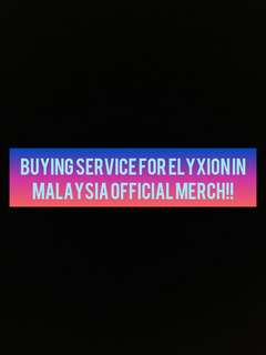ELYXION IN MALAYSIA OFFICIAL MERCH BUYING SERVICE