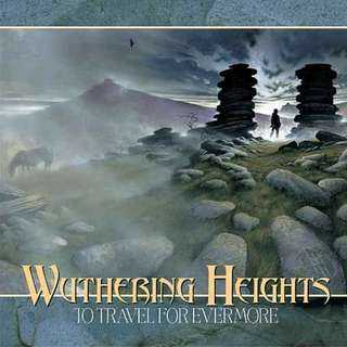 Wuthering Heights – To Travel For Evermore CD