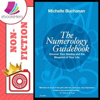 The Numerology Guidebook: Uncover Your Destiny and the Blueprint of Your Life by Michelle Buchanan