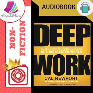 AudioBook - Deep Work Rules for Focused Success in a Distracted World By: Cal Newport
