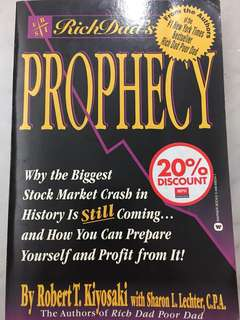 Rich Dad's Prophecy: Why the Biggest Stock Market Crash in History Is Still Coming...And How You Can Prepare Yourself and Profit from It! (Paperback) by Robert T. Kiyosaki
