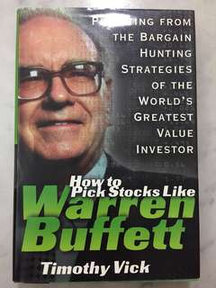 How to Pick Stocks Like Warren Buffett: Profiting from the Bargain Hunting Strategies of the World's Greatest Value Investor by Timothy Vick