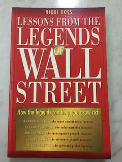Lessons from the Legends of Wall Street : How Legends Can Help You Grow Rich by Nikki Ross