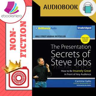 AudioBook - The Presentation Secrets of Steve Jobs How to Be Insanely Great in Front of Any Audience By: Carmine Gallo