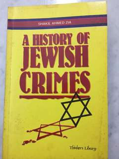 A history of Jewish  Crime by shakil Ahmed zia