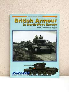 British Armour in North-West Europe Vol 1: Normandy to Arnhem (Armor at War Series) by Dennis Oliver, 72 pages, Concord Publication  *Vintage & Hard to Find*  (World War 2 History Reference Non-Fiction)