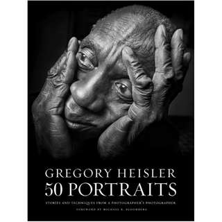 50 Portraits: Stories and Techniques from a Photographer's Photographer by Gregory Heisler [eBook]
