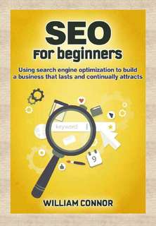 SEO for Beginners by William Connor