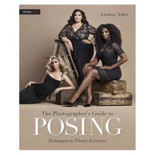 The Photographer's Guide to Posing: Techniques to Flatter Everyone by Lindsay Adler [eBook]