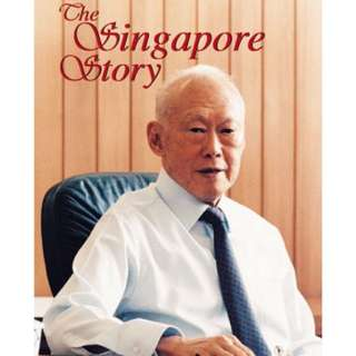 The Singapore Story: Memoirs of Lee Kuan Yew by Lee Kuan Yew