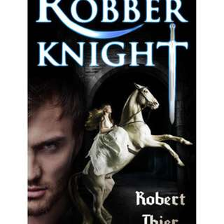 The Robber Knight (Robber Knight Saga #1) by Robert Thier