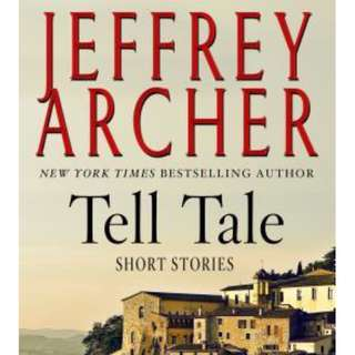 Tell Tale: Short Stories by Jeffrey Archer