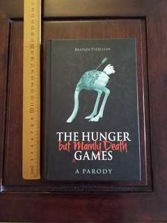 THE HUNGER BUT MAINLY DEATH GAMES A PARODY HC