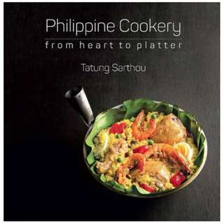 Philippine Cookery From Heart To Platter by Chef Tatung Sarthou