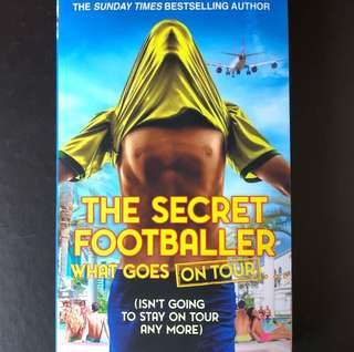 The Secret Footballer What Goes On Tour