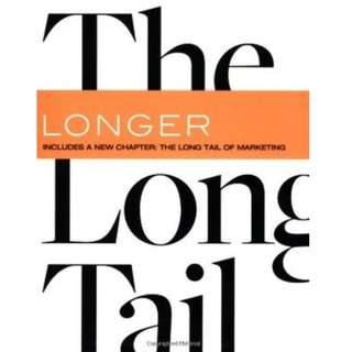 The Long Tail: Why the Future of Business is Selling Less of More by Chris Anderson