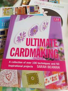Ultimate Cardmaking - over 100 techniques & 50 inspirational projects