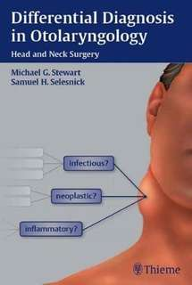 Differential Diagnosis in Otolaryngology - Head and Neck Surgery (2010)