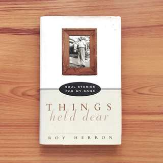 Things Held Dear: Soul Stories For My Sons by Roy Herron