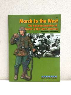 March to the West: The German Invasion of France and the Low Countries by Gordon Rottman & Stephen Andrew, 52 pages, Concord Publication  *Vintage & Hard to Find*  (World War 2 History Reference Non-Fiction)