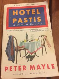 Hotel Pastis - a novel of Provence by Peter Mayle