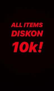 DISKON 10K! ALL ITEMS! 4HARI AJA