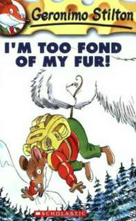 (BN) Geronimo Stilton #4 I'm Too Fond of My Fur!