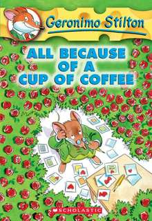 (BN) Geronimo Stilton #10 All Because of a Cup of Coffee