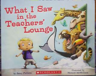 What I Saw in the Teacher's Lounge by Jerry Pallotta