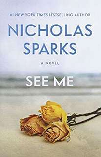 Nicholas Sparks: See Me (Hardcover); 2015 Edition